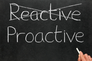 Proactive-not-Reactive